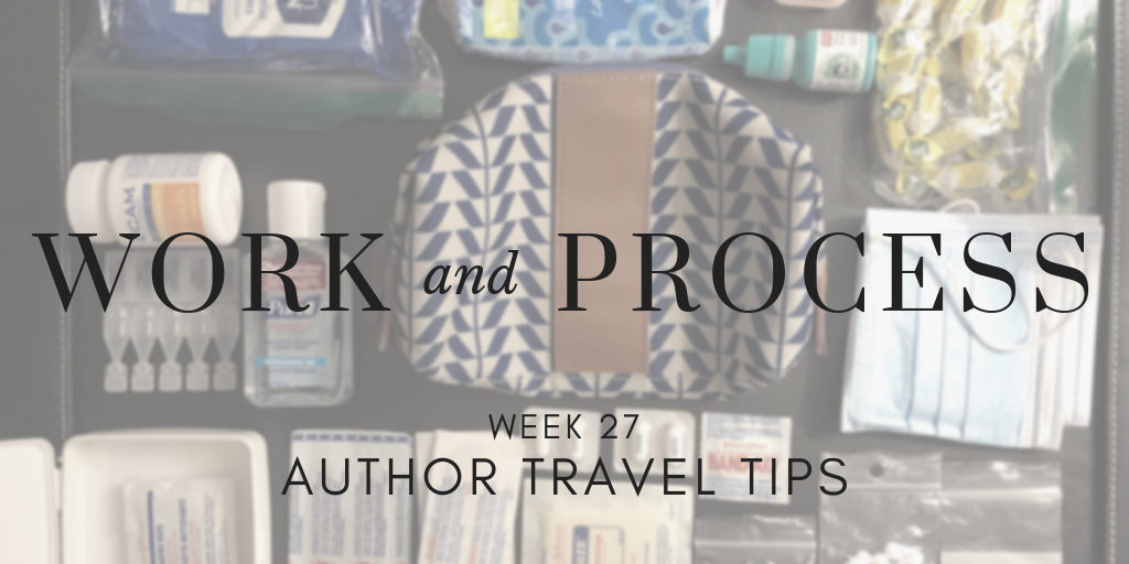 Work and Process Week 27: Author Travel Tips